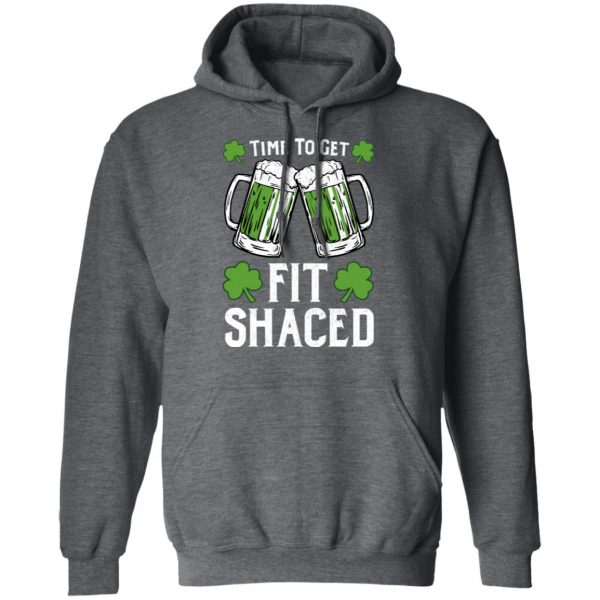 Time To Get Fit Shaced St Patrick's Day Shirt, Hoodie, Tank Apparel 13