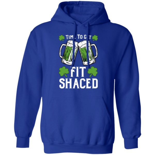 Time To Get Fit Shaced St Patrick's Day Shirt, Hoodie, Tank Apparel 14
