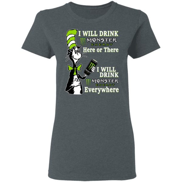 Dr. Seuss I Will Drink Monster Energy Here Or There Everywhere Shirt, Hoodie, Tank