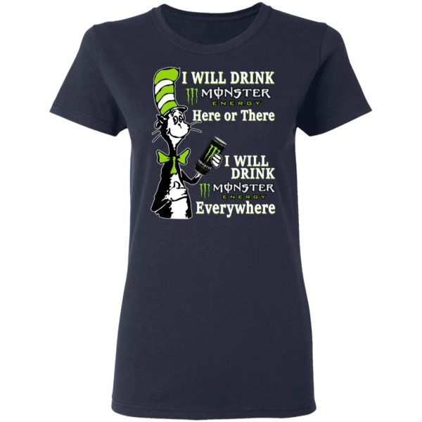 Dr. Seuss I Will Drink Monster Energy Here Or There Everywhere Shirt, Hoodie, Tank Apparel