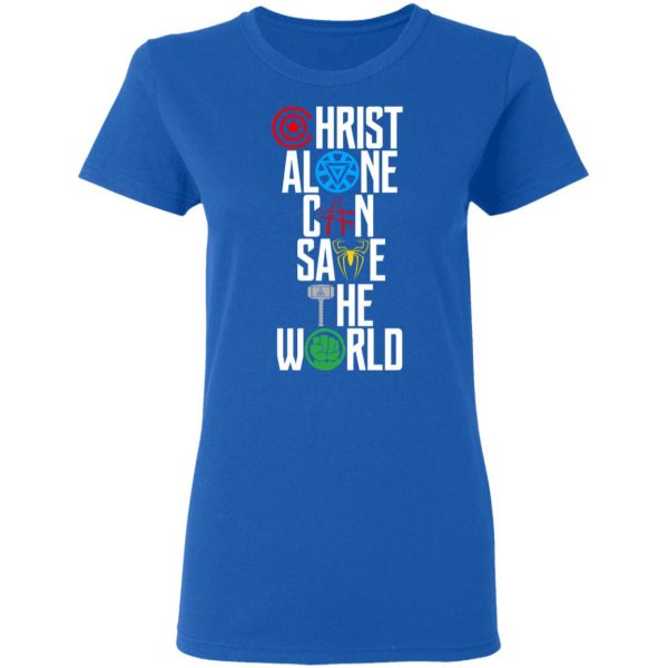 Christ Alone Can Save The World – The Avengers Shirt, Hoodie, Tank