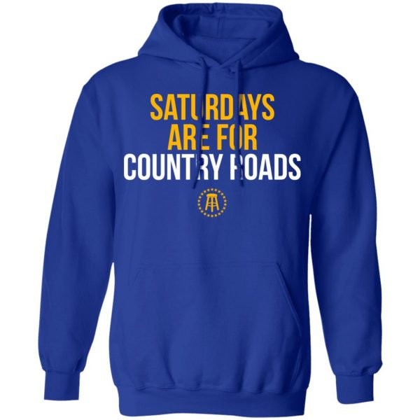 Saturdays Are For Country Roads Shirt, Hoodie, Tank