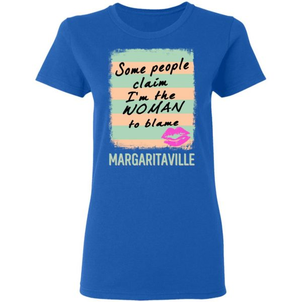 Margaritaville Some People Claim I'm The Woman To Blame Shirt, Hoodie, Tank Apparel