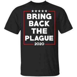 Bring Back The Plague 2020 Shirt, Hoodie, Tank