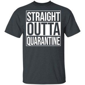 Straight Outta Quarantine Shirt, Hoodie, Tank Apparel 2