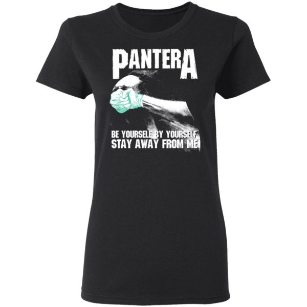 Pantera Be Yourself By Yourself Stay Away From Me Shirt, Hoodie, Tank Apparel 7