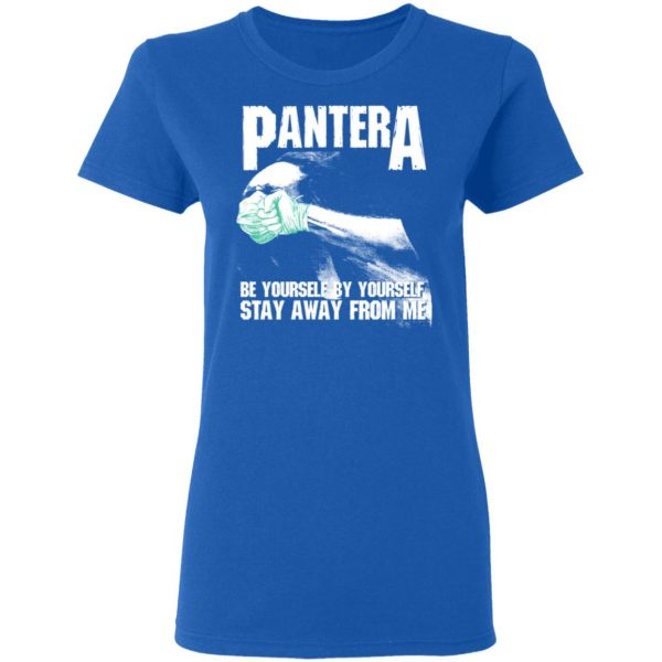Pantera Be Yourself By Yourself Stay Away From Me Shirt, Hoodie, Tank Apparel 10