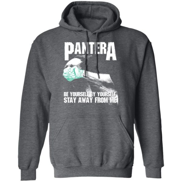 Pantera Be Yourself By Yourself Stay Away From Me Shirt, Hoodie, Tank Apparel 13