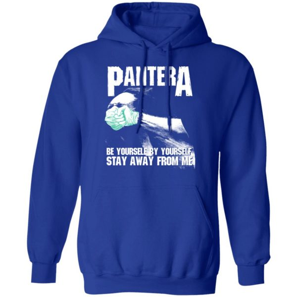 Pantera Be Yourself By Yourself Stay Away From Me Shirt, Hoodie, Tank Apparel 14