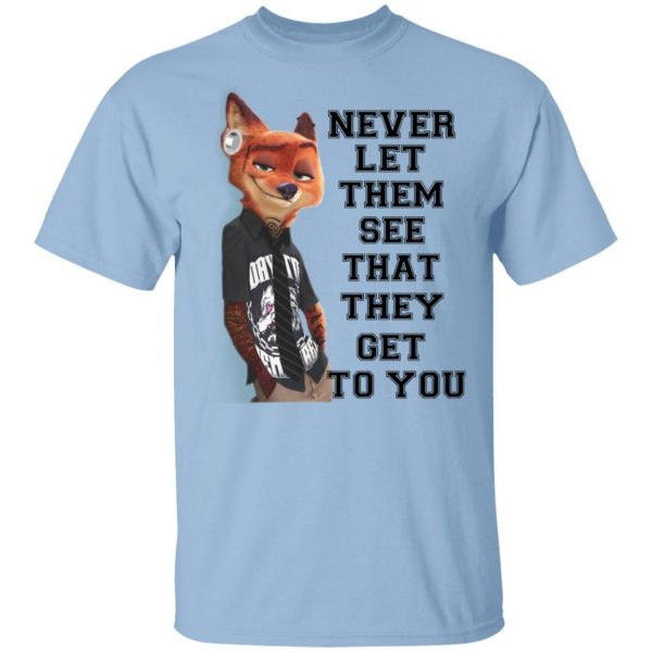 Never Let Them See That They Get To You Nick Wilde Shirt, Hoodie, Tank Apparel 3