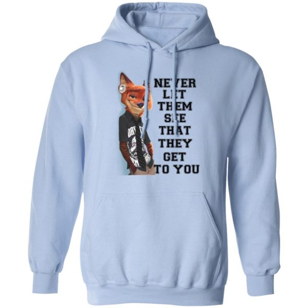 Never Let Them See That They Get To You Nick Wilde Shirt, Hoodie, Tank Apparel 14
