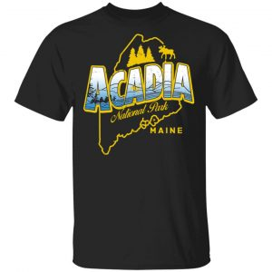 Acadia National Park Maine Shirt, Hoodie, Tank