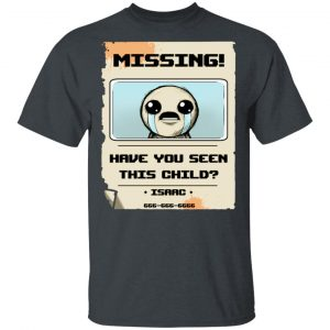 Isaac Missing Poster Have You Seen This Child Shirt, Hoodie, Tank