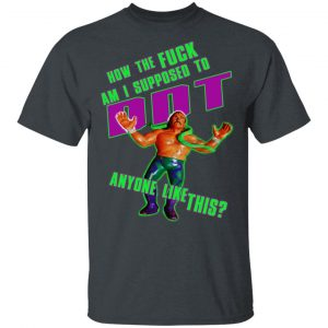 WWE Jake Roberts How To Fuck Am I Supposed To DDT Shirt, Hoodie, Tank Apparel