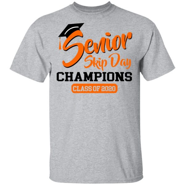 Senior Skip Day Champions Class Of 2020 Shirt, Hoodie, Tank Apparel