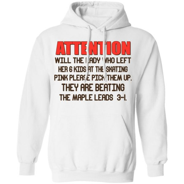 Attention Will The Lady Who Left Her 6 Kids At The Skating Shirt, Hoodie, Tank Apparel