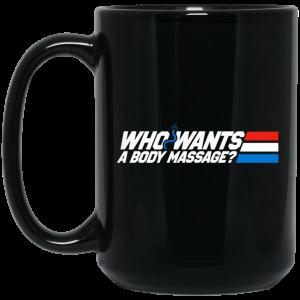 Who Wants a Body Massage Black Mug Coffee Mugs 2