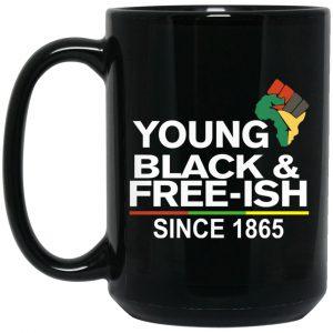 Young Black& Free-Ish Since 1865 Juneteenth Mug Coffee Mugs
