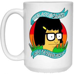 Bob's Burger Your Ass Is Grass And I'm Gonna Mow It Mug Coffee Mugs 2