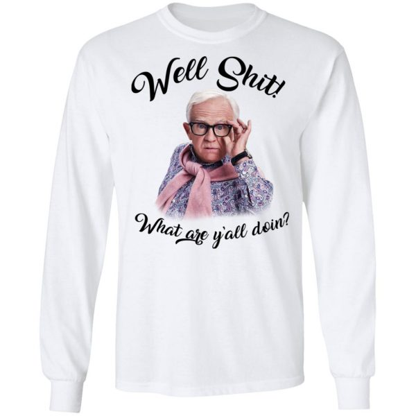 Leslie Jordan Well Shit What Are Y'all Doing Shirt, Hoodie, Tank Apparel