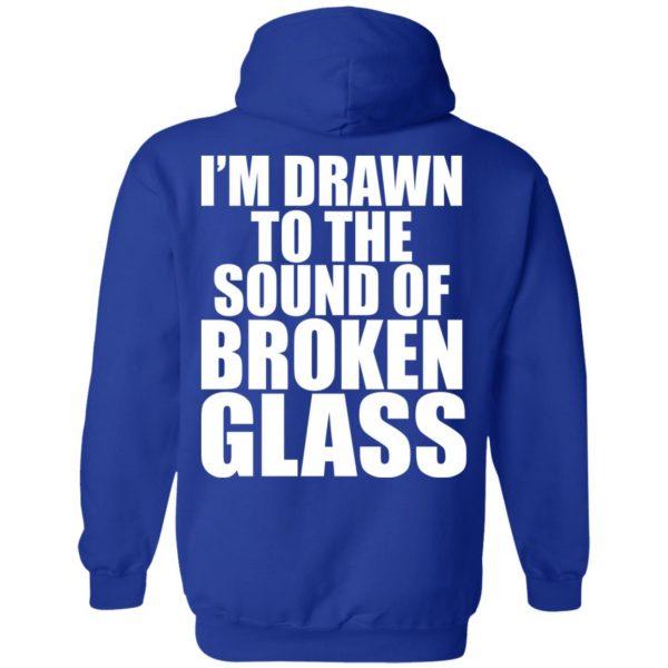 Crowbar I'm Drawn To The Sound Of Broken Glass Shirt, Hoodie, Tank Apparel