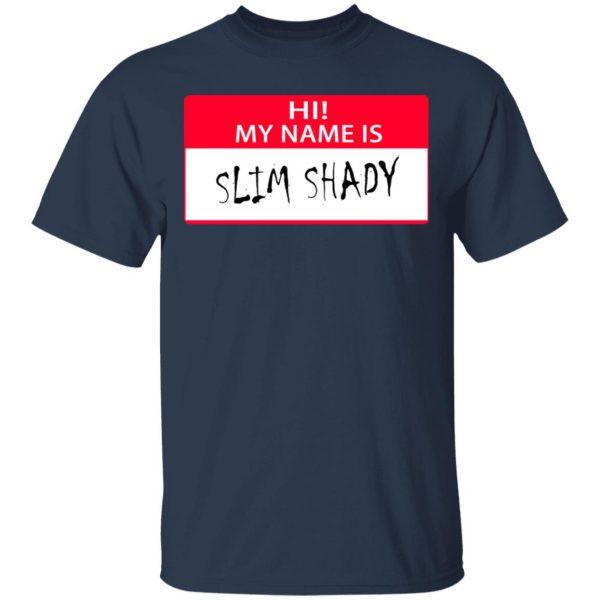 Hi My Name Is Slim Shady Shirt, Hoodie, Tank Apparel 5
