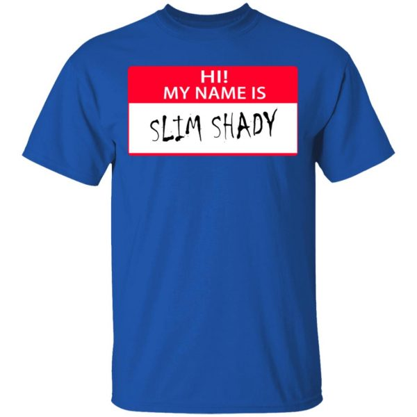 Hi My Name Is Slim Shady Shirt, Hoodie, Tank Apparel 6