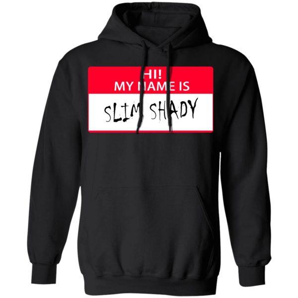 Hi My Name Is Slim Shady Shirt, Hoodie, Tank Apparel 11