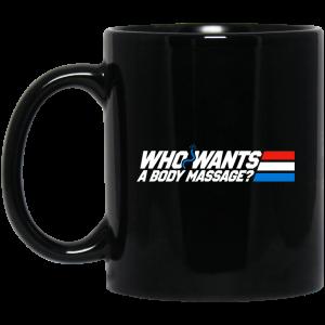 Who Wants a Body Massage Black Mug Coffee Mugs