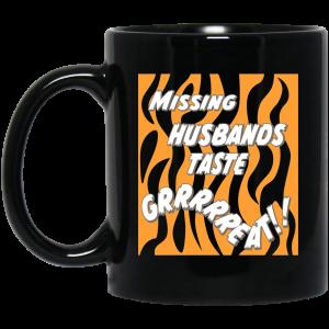 Toni The Maneater Missing Husbands Taste Mug Coffee Mugs