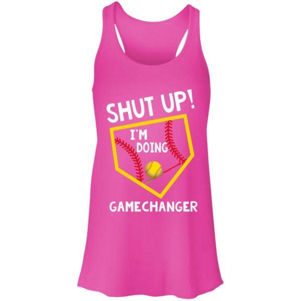Shut Up I'm Doing Game Changer Tank Top, Hoodie Apparel 5