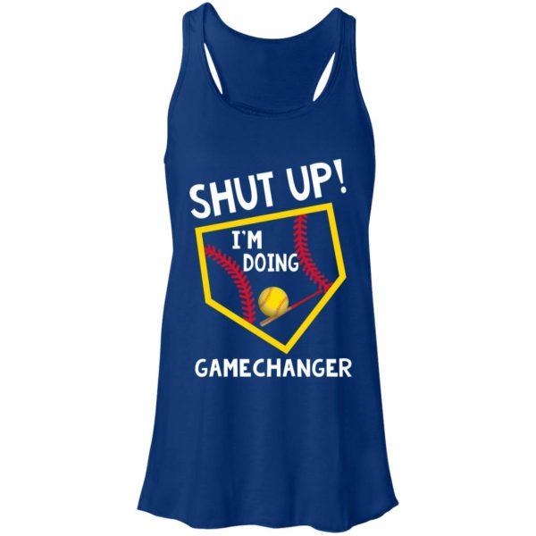Shut Up I'm Doing Game Changer Tank Top, Hoodie Apparel 6