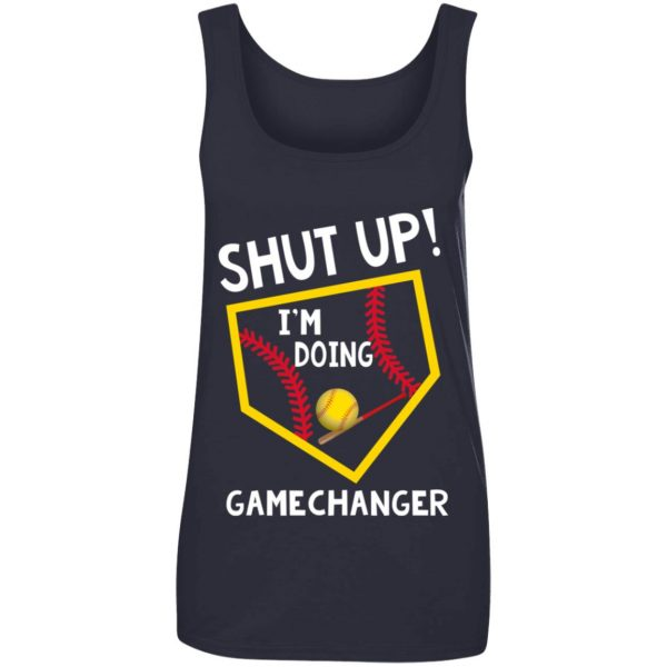 Shut Up I'm Doing Game Changer Tank Top, Hoodie Apparel 17