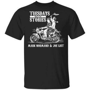Tuesdays With Stories Mark Normand & Joe List Shirt, Hoodie, Tank Apparel
