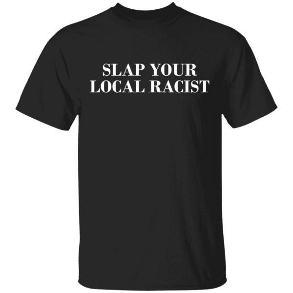 Slap Your Local Racist Shirt, Hoodie, Tank Apparel 3