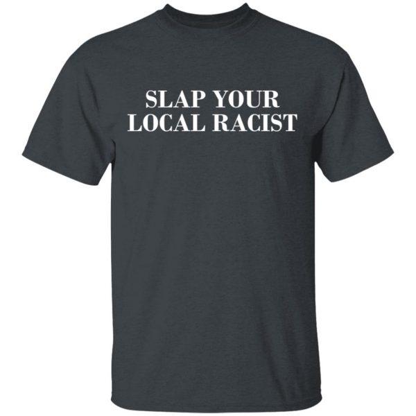 Slap Your Local Racist Shirt, Hoodie, Tank Apparel 4