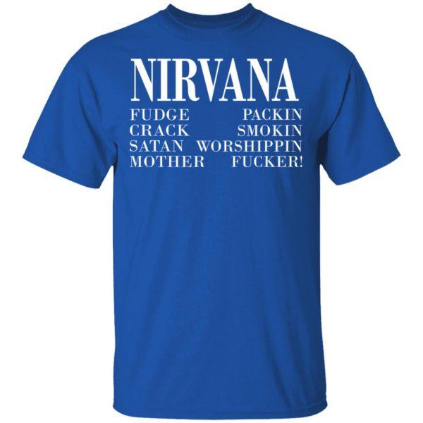 Nirvana 1992 Fudge Packin Crack Smokin Patch Satan Worshippin Motherfucker Shirt, Hoodie, Tank Apparel 6