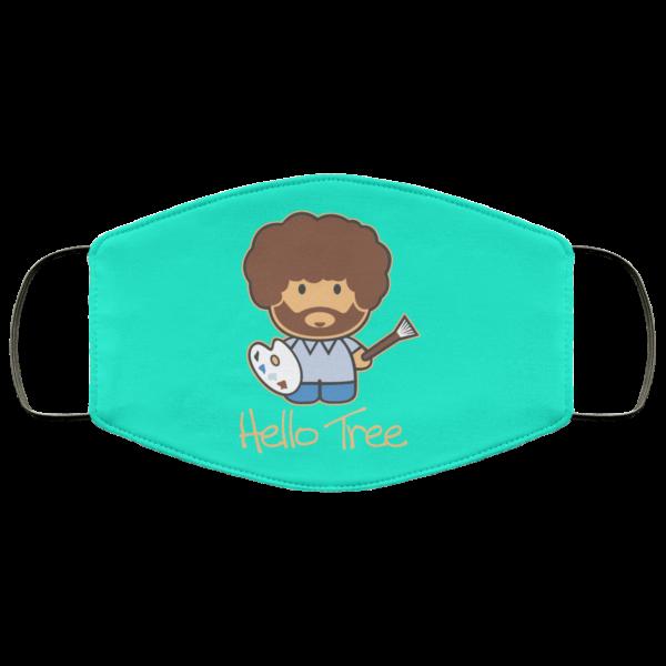Hello Tree Bob Ross Face Mask Face Mask 13