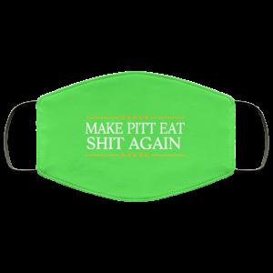 Make Pitt Eat Shit Again Face Mask Face Mask