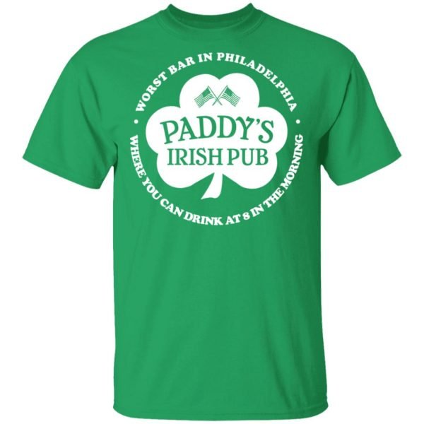 Paddy's Irish Pub Worst Bar In Philadelphia Shirt, Hoodie, Tank Apparel