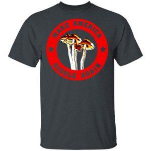 Make America Giggle Agian Mushrooms Shirt, Hoodie, Tank Apparel
