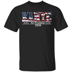 Kanye West for President 2020 Shirt, Hoodie, Tank Apparel