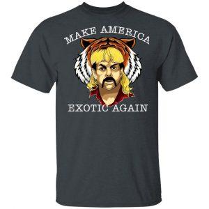 Joe Exotic Tiger King Make America Exotic Again Shirt, Hoodie, Tank Apparel