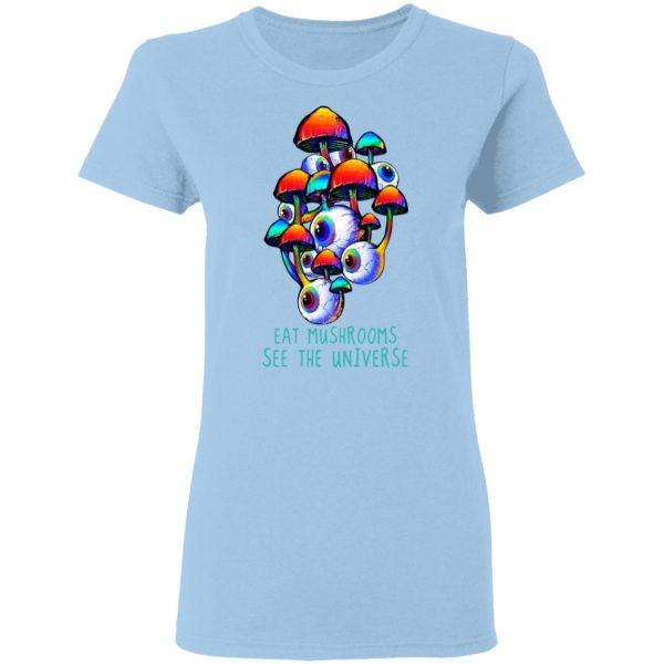 Eat Mushrooms See The Universe Shirt, Hoodie, Tank Apparel