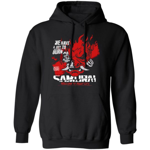 Welcome To Night City Samurai We Have A City To Burn Shirt, Hoodie, Tank Apparel