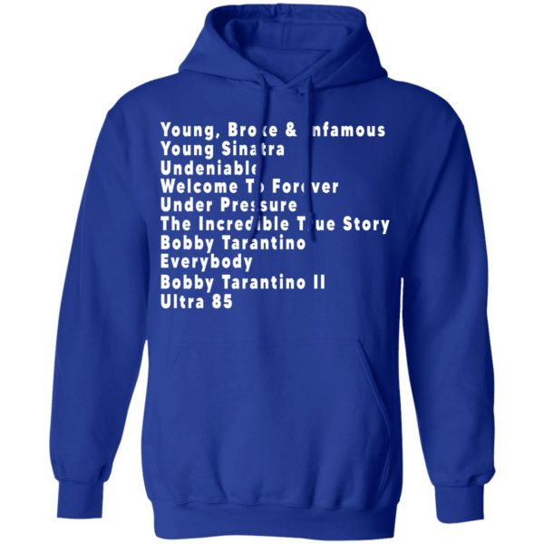 Young Broke & Infamous Young Sinatra Undeniable Welcome To Forever Shirt, Hoodie, Tank Apparel
