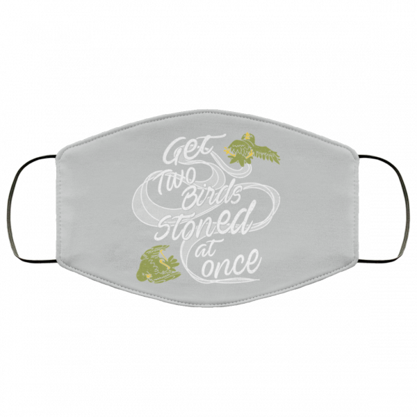 Get Two Birds Stoned At Once Face Mask Face Mask 12