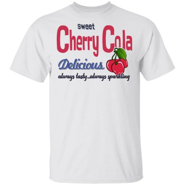 Sweet Cherry Cola Delicious Always Tasty Always Sparking Shirt, Hoodie, Tank Apparel 4