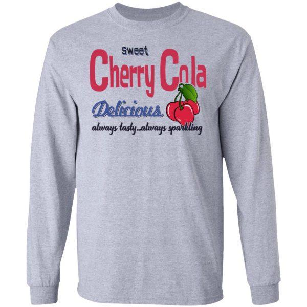 Sweet Cherry Cola Delicious Always Tasty Always Sparking Shirt, Hoodie, Tank Apparel 9