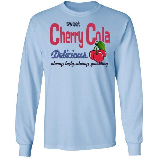 Sweet Cherry Cola Delicious Always Tasty Always Sparking Shirt, Hoodie, Tank Apparel 11